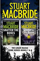 Logan McRae Crime Series Books 7 and 8: Shatter the Bones, Close to the Bone (Logan McRae) (Logan McRae Collection Book 3) Kindle Edition