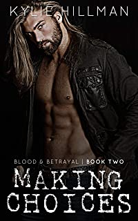 Making Choices: an opposites attract motorcycle club romance (Blood & Betrayal Book 3)