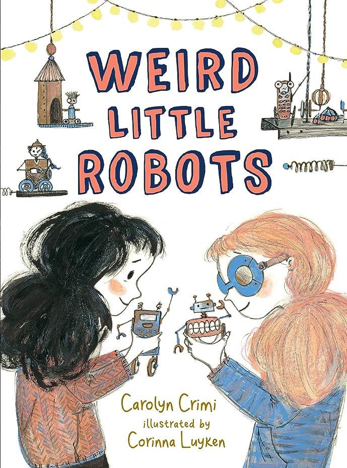 インターネットチャット特許Weird Little Robots (English Edition)
