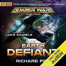 Earth Defiant: The Ember War, Book 4