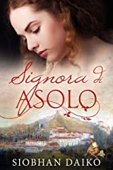 Signora di Asolo (Italian Edition) Kindle Edition