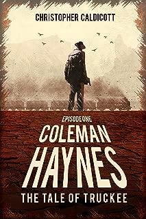 Coleman Haynes: The Tale of Truckee