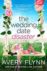 The Wedding Date Disaster Kindle Edition