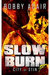 Slow Burn: City of Stin, Book 7 Kindle Edition