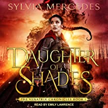 Daughter of Shades: Venatrix Chronicles, Book 1