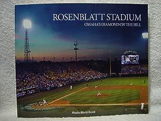 Rosenblatt Stadium Omaha's Diamond on the Hill