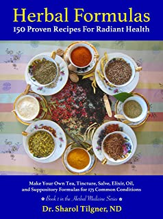 Herbal Formulas: 150 Proven Recipes For Radiant Health
