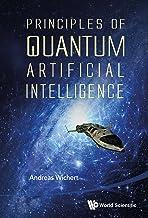 Principles of Quantum Artificial Intelligence (English Edition)