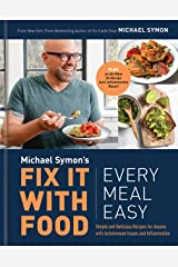 Fix It with Food: Every Meal Easy: Simple and Delicious Recipes for Anyone with Autoimmune Issues and Inflammation: A Cookbook Hardcover