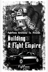 Building A Fight Empire (The Fight Promoter Series Book 5) Kindle Edition