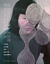 Everything She Touched: The Life of Ruth Asawa (Women Artists Book, Ruth Asawa Biography, Wire Sculpture Art Book