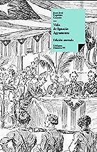 Vida de Ignacio Agramonte (Historia nº 99) (Spanish Edition)