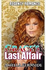 Regency Romance: Grace's Last Affair Kindle Edition