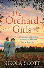 The Orchard Girls: The most heartbreaking and unputdownable World War 2 romance of 2021