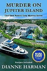 Murder on Jupiter Island: A Chef Dani Rosetti Cozy Mystery (Chef Dani Rosetti Cozy Mysteries Book 5) Kindle Edition