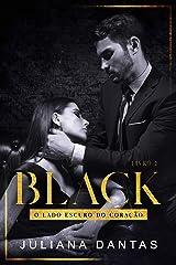 Black: O lado escuro do coração - Ato II ( Box + Ato I ) eBook Kindle