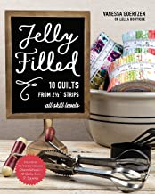 Jelly Filled―18 Quilts from 2 1/2'' Strips: All Skill Levels