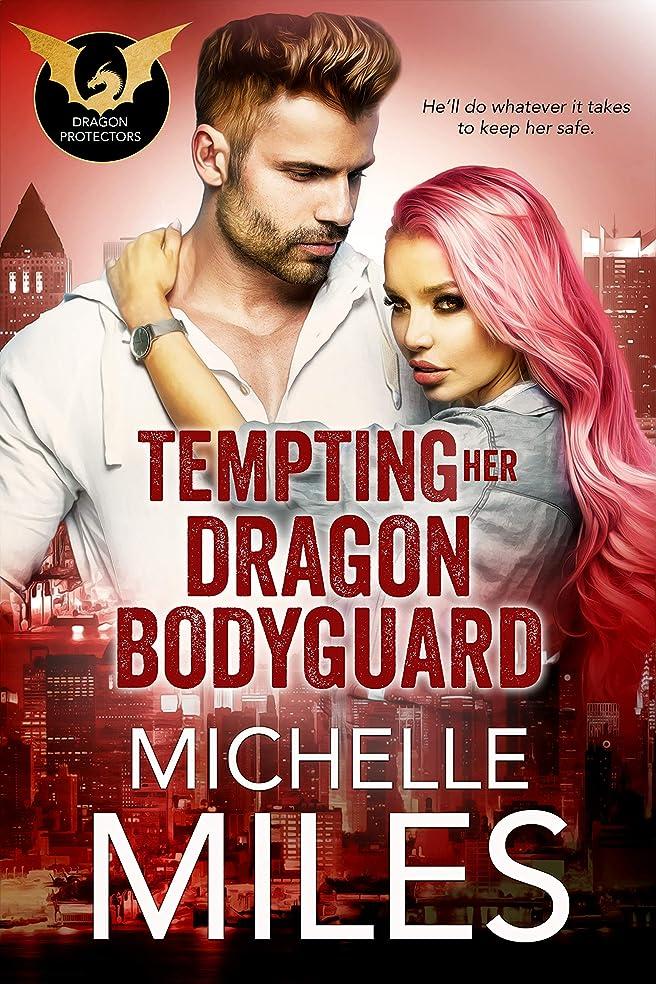 思い出させる以来直径Tempting Her Dragon Bodyguard (Dragon Protectors Book 3) (English Edition)