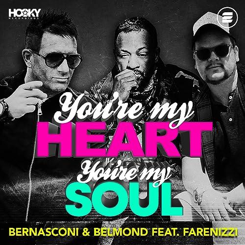 Bernasconi & Belmond feat. Farenizzi - You're My Heart, You're My Soul