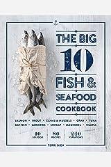The Big 10 Fish & Seafood Cookbook: 10 Seafood, 80 Recipes, 240 Variations Kindle Edition