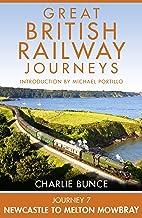 Journey 7: Newcastle to Melton Mowbray (Great British Railway Journeys, Book 7) (English Edition)