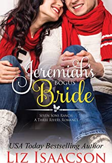 Jeremiah's Bogus Bride: Christmas Brides for Billionaire Brothers (Seven Sons Ranch in Three Rivers Romance Book 4)