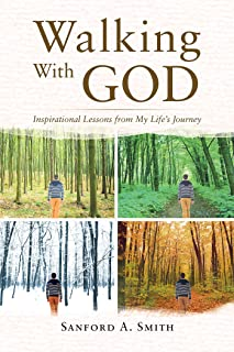 Walking With God: Inspirational Lessons from My Life's Journey