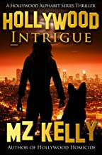 Hollywood Intrigue: A Hollywood Alphabet Series Thriller
