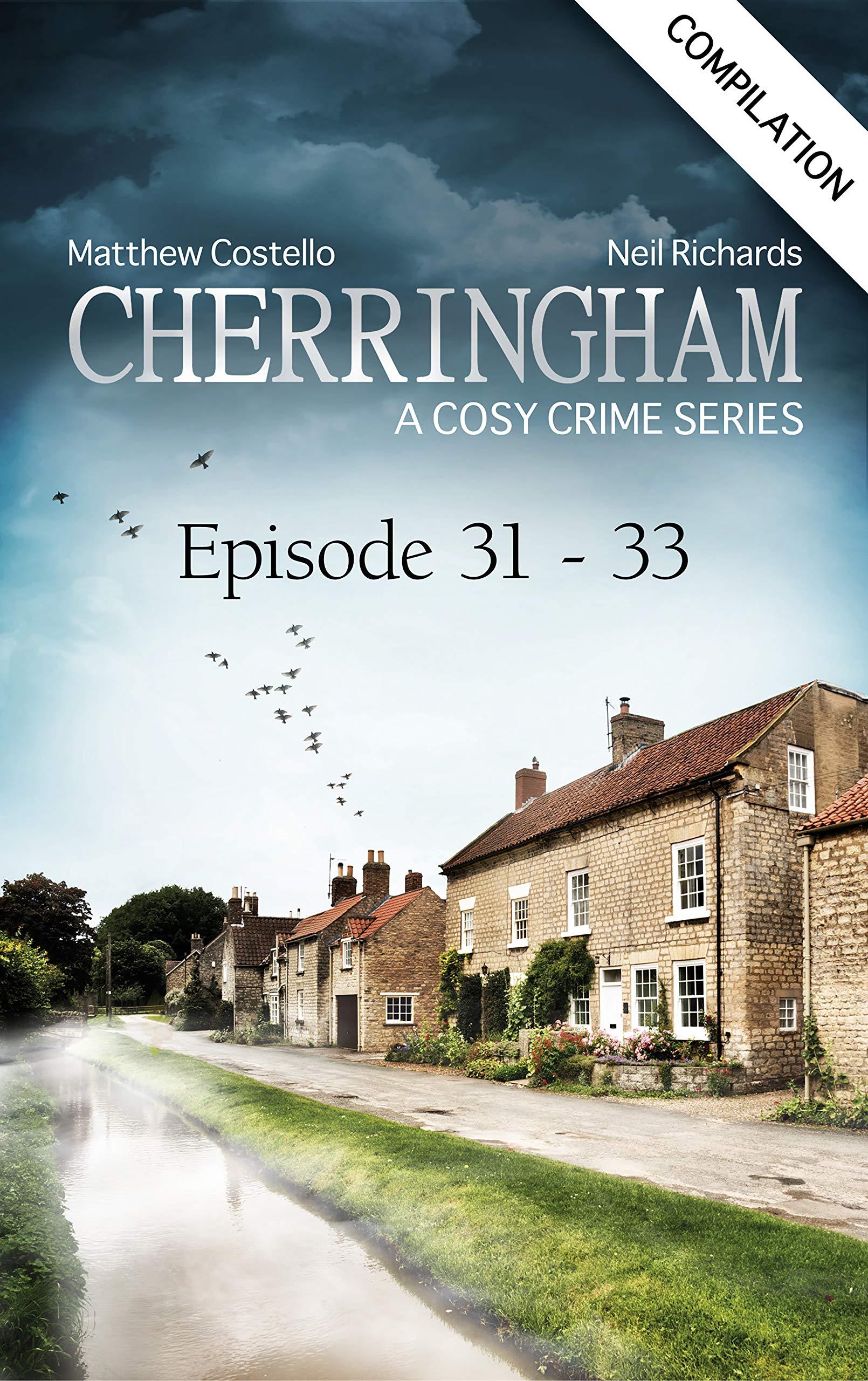 Cherringham - Episode 31-33: A Cosy Crime Compilation (Cherringham: Crime Series Compilations Book 11)