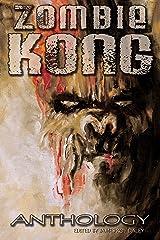 Zombie Kong - Anthology Kindle Edition