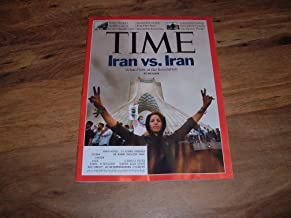 Time, June 29, 2009 issue-Iran vs. Iran. What I Saw At The Revolution by Joe Klein.