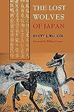 The Lost Wolves of Japan (Weyerhaeuser Environmental Books)