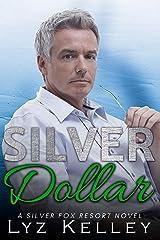 Silver Dollar: An over 40 romance novel (Silver Fox Resort) Kindle Edition