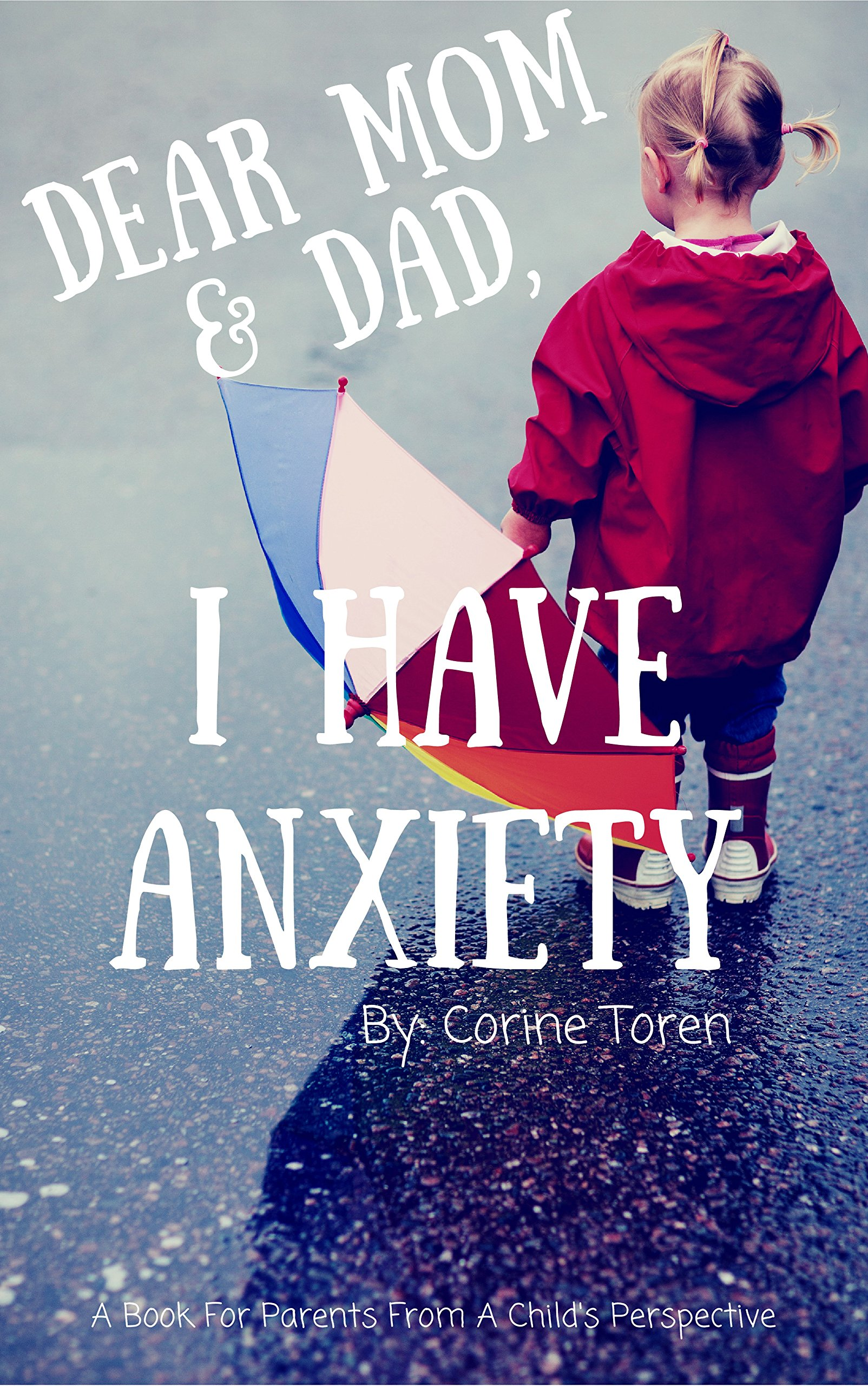 Image OfDear Mom & Dad, I Have Anxiety: A Book For Parents From A Child's Perspective