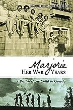 مارجوري أعوامها الحربية: طفل منزلي بريطاني في كندا