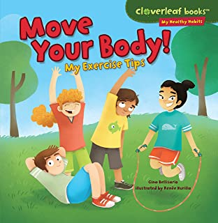 Move Your Body!: My Exercise Tips (Cloverleaf Books ™ ? My Healthy Habits)