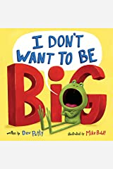 I Don't Want to Be Big Kindle Edition