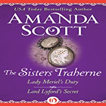 The Sisters Traherne: Lady Meriel's Duty and Lord Lyford's Secret