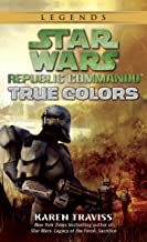 True Colors (Star Wars: Republic Commando, Book 3)