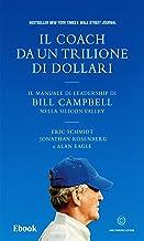 Scaricare Libri Il coach da un trilione di dollari: Il manuale di leadership di Bill Campbell nella Silicon Valley PDF