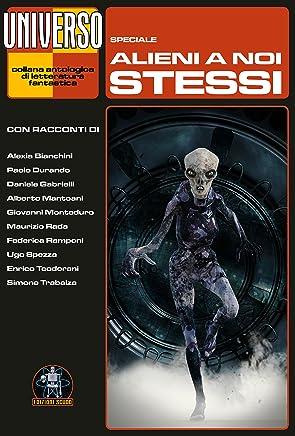 Alieni a noi stessi: Speciale (Universo)