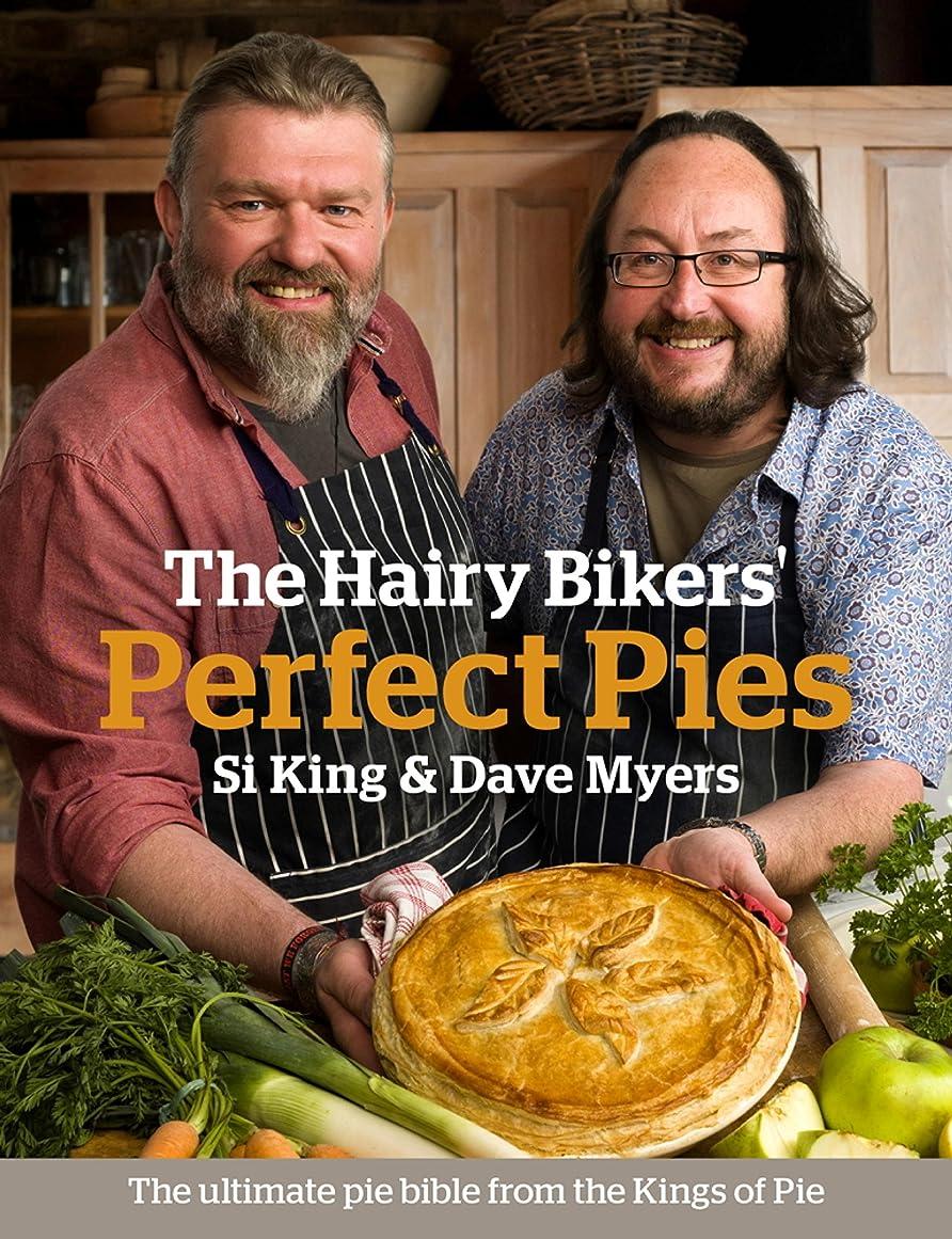 プロトタイプモジュールパトロンThe Hairy Bikers' Perfect Pies: The Ultimate Pie Bible from the Kings of Pies (English Edition)