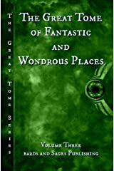 The Great Tome of Fantastic and Wondrous Places (The Great Tome Series Book 3) Kindle Edition