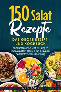 150 Salat Rezepte: Das große Rezept- und Kochbuch, abnehmen