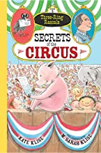 Secrets of the Circus: (Three-Ring Rascals)