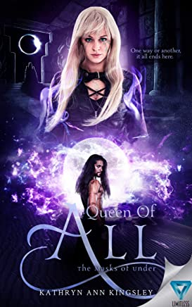 Queen of All (The Masks of Under Book 6)