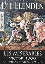 Victor Hugo: Die Elenden | Les Misérables (Ungekürzte deutsche Ausgabe) (German Edition)