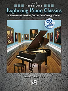 Exploring Piano Classics Repertoire, Level 1: A Masterwork Method for the Developing Pianist