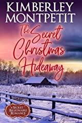 The Billionaire's Secret Christmas Hideaway: Sweet, Small-Town Romance (A Secret Billionaire Romance Book 5) Kindle Edition