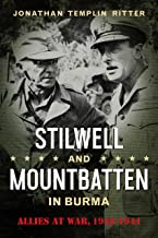 Stilwell and Mountbatten in Burma: Allies at War, 1943-1944 (American Military Studies Book 3)